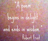 robert frost a poem begins in delight