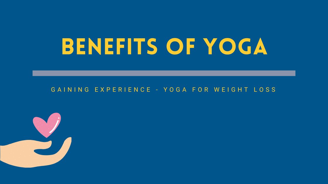 Benefits of Yoga Blog - Courtney Bell Yoga for Weight Loss - Courtney Bell Yoga Current Blog