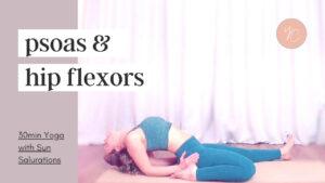Patreon Yoga Class - Psoas and Hip Flexors
